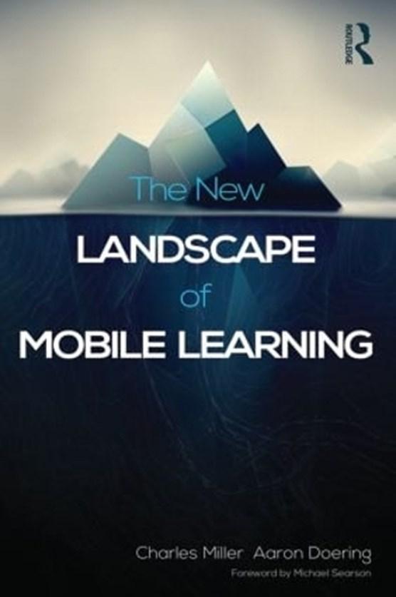 Miller, C: New Landscape of Mobile Learning