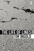 The Life of Lines   Ingold, Tim (university of Aberdeen, Uk)  