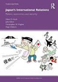 Japan's International Relations | Hook, Glenn D. (university of Sheffield, Uk) ; Gilson, Julie (university of Birmingham, Uk) ; Hughes, Christopher W. (university of Warwick, Uk) ; Dobson, Hugo (university of Sheffield, Uk) |