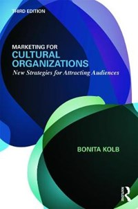 Marketing for Cultural Organizations | Usa) Kolb Bonita M. (lycoming College |