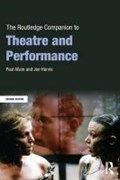 The Routledge Companion to Theatre and Performance   Allain, Paul (university of Kent, Uk) ; Harvie, Jen  