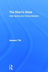 The Sharia State | Bassam (former Professor Emeritus Of International Relations, University of Goettingen, Germany) Tibi |