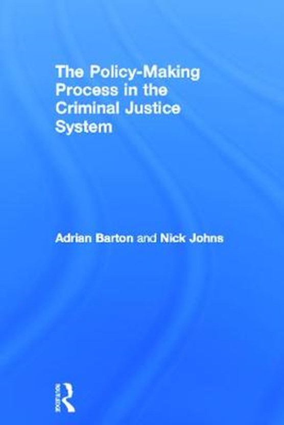 The Policy Making Process in the Criminal Justice System