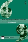 Investigating Intimate Discourse   Clancy, Brian (mary Immaculate College, University of Limerick, Ireland)  
