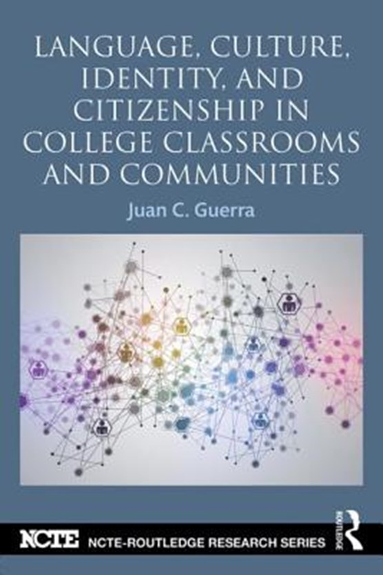 Language, Culture, Identity and Citizenship in College Classrooms and Communities