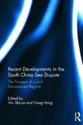 Recent Developments in the South China Sea Dispute   Shicun, Wu (china National Institute for the South China Sea Studies, China) ; Hong, Nong (national Institute for the South China Sea Studies, China)  