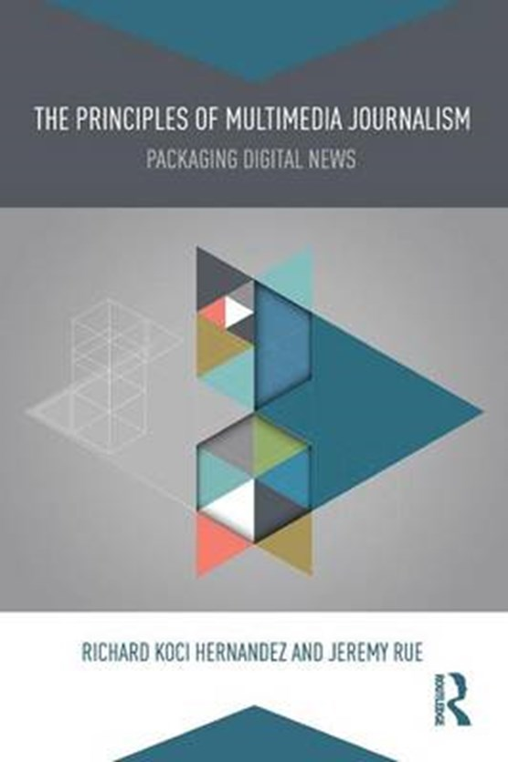The Principles of Multimedia Journalism
