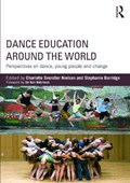 Dance Education around the World   Nielsen, Charlotte Svendler (department of Exercise and Sport Sciences, University of Copenhagen) ; Burridge, Stephanie (singapore Management University, Singapore)  