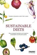 Sustainable Diets | Mason, Pamela (independent Researcher, Uk) ; Lang, Tim (city University London, Uk) |