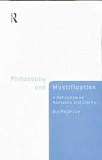 Philosophy and Mystification | Guy Robinson |