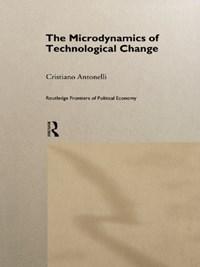 Microdynamics of Technological Change | Antonelli, Cristiano (university of Torino, Italy) |