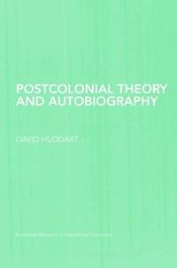 Postcolonial Theory and Autobiography   David Huddart  