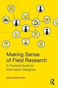 Making Sense of Field Research   Pontis, Sheila (university College London, Interaction Centre, Uk)  