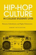 Hip-Hop Culture in College Students' Lives | Petchauer, Emery (lincoln University, Usa) |