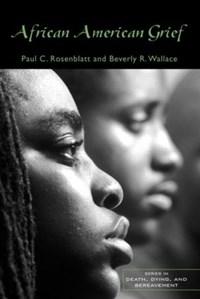 African American Grief | Paul C. Rosenblatt ; Beverly R. Wallace |