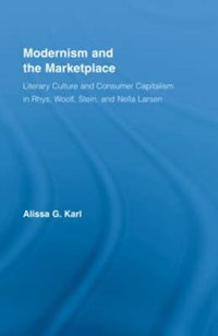 Modernism and the Marketplace | Alissa G. Karl |