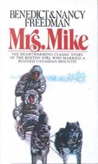 Mrs. Mike | Freedman, Benedict ; Freedman, Nancy |