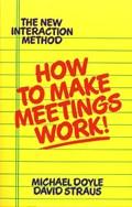 How to Make Meetings Work | Doyle, Michael ; Straus, David |