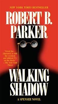 Walking Shadow   Robert B. Parker  