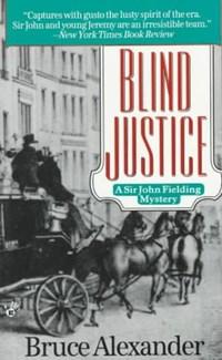 Blind Justice   Bruce Alexander  