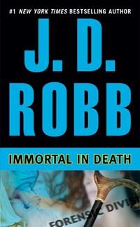 Immortal in Death   J. D. Robb  
