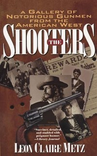 The Shooters | Leon Claire Metz |