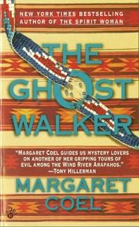The Ghost Walker | Margaret Coel |