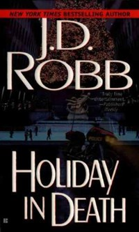 Holiday in Death | J. D. Robb |