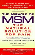The Miracle of Msm   Jacob, Stanley W., M.D. ; Lawrence, Ronald Melvin ; Zucker, Martin  