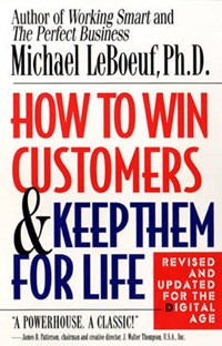 How to Win Customers and Keep Them for Life   Michael LeBoeuf  