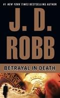 Betrayal in Death   J. D. Robb  