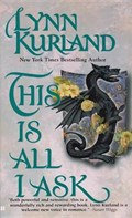 This Is All I Ask | Lynn Kurland |