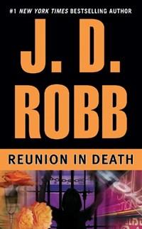 Reunion in Death   J. D. Robb  
