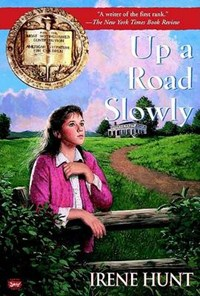 Up a Road Slowly   Irene Hunt  