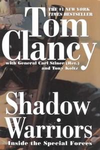 Shadow Warriors   Clancy, Tom ; Stiner, Carl ; Koltz, Tony  