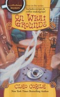 On What Grounds | Cleo Coyle |