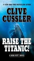 Raise the Titanic!   Clive Cussler  