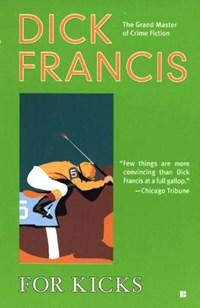 For Kicks   Dick Francis  