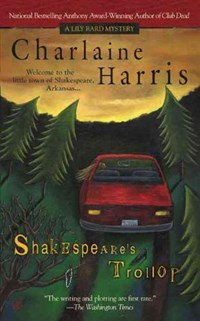 Shakespeare's Trollop | Charlaine Harris |