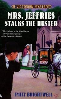 Mrs. Jeffries Stalks the Hunter | Emily Brightwell |