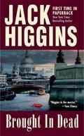 Brought In Dead | Jack Higgins |