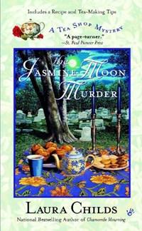 The Jasmine Moon Murder   Laura Childs  