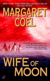 Wife of Moon   Margaret Coel  