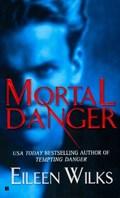 Mortal Danger | Eileen Wilks |