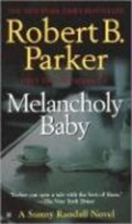 Melancholy Baby   Robert B. Parker  