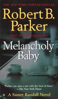 Melancholy Baby | Robert B. Parker |