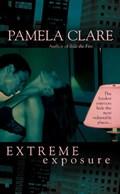 Extreme Exposure | Pamela Clare |