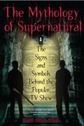 The Mythology Of Supernatural   Nathan Robert Brown  