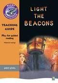 Navigator Plays: Year 4 Grey Level Light the Beacons Teacher Notes   Chris Buckton  