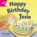 Rigby Star Independent Pink Reader 3: Happy Birthday Josie   Monica Hughes  